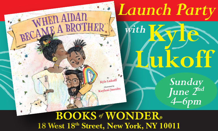 LAUNCH EVENT for When Aidan Became a Brother by KYLE LUKOFF