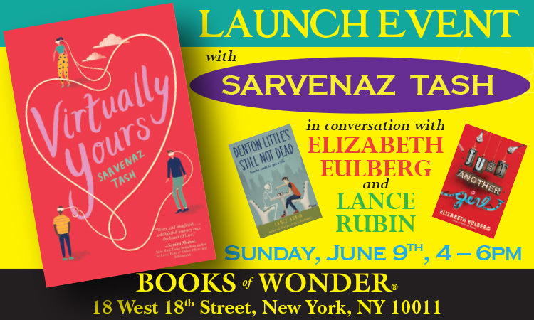 LAUNCH EVENT for Virtually Yours by SARVENAZ TASH in conversation with ELIZABETH EULBERG and LANCE RUBIN