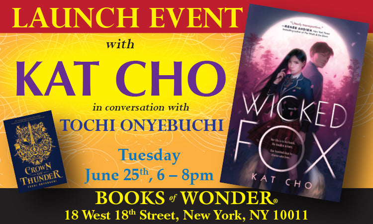 LAUNCH EVENT for Wicked Fox by KAT CHO in conversation with TOCHI ONYEBUCHI for Crown of Thunder