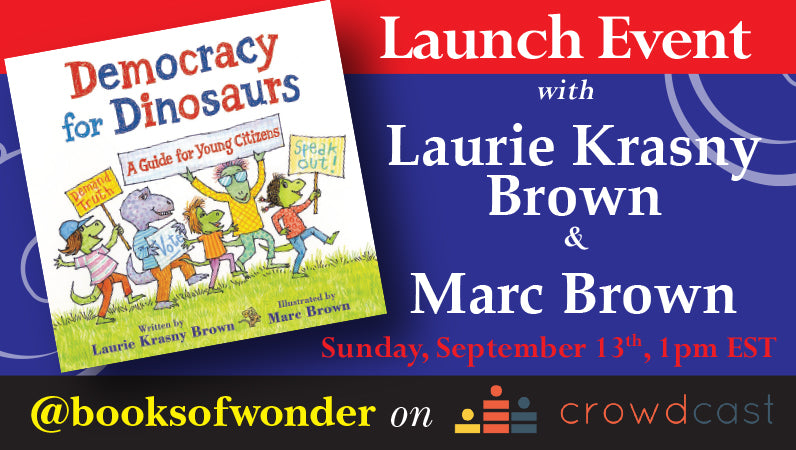 Launch Event for Democracy for Dinosaurs by Laurie Krasny Brown & Marc Brown