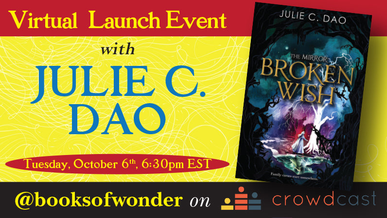 Launch event with Julie C. Dao for The Mirror Broken Wish