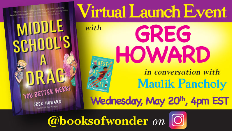 Launch Event with Greg Howard for Middle School's A Drag, You Better Werk! in conversation with Maulik Pancholy