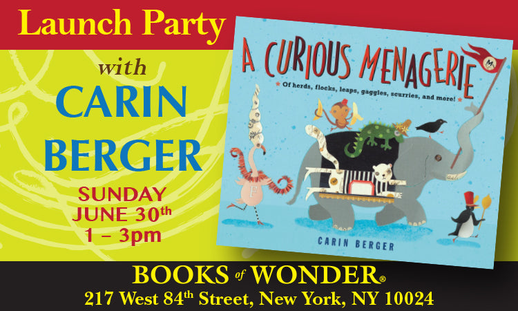 LAUNCH EVENT for A Curious Menagerie by CARIN BERGER