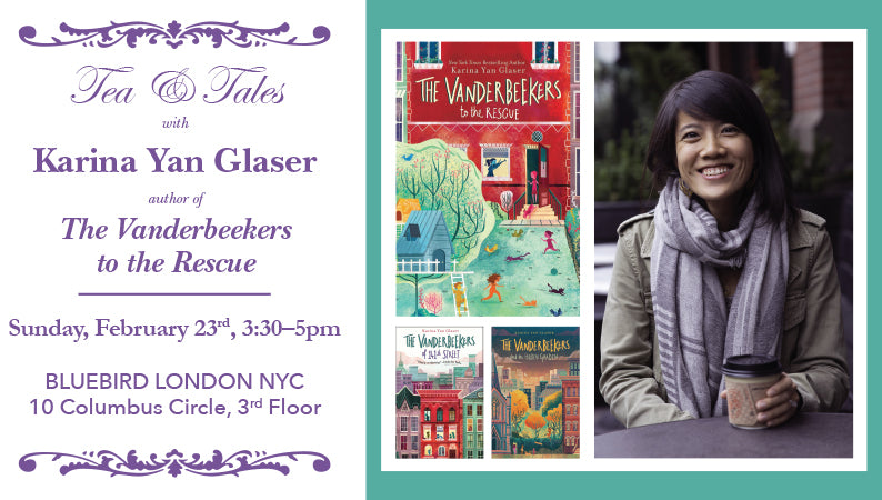 Tea and Tales at BLUEBIRD LONDON NYC with Karina Yan Glaser*