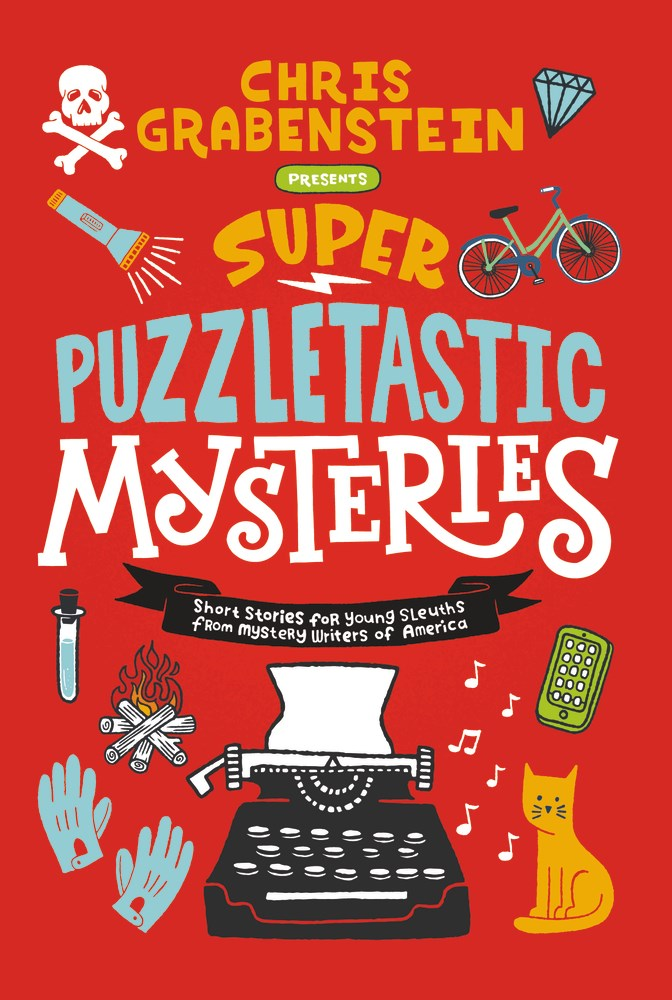 Super Puzzletastic Mysteries : Short Stories for Young Sleuths from Mystery Writers of America