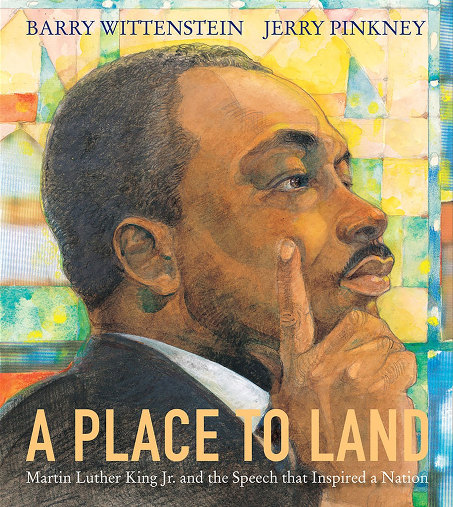 Place to Land: Martin Luther King Jr. and the Speech That Inspired a Nation