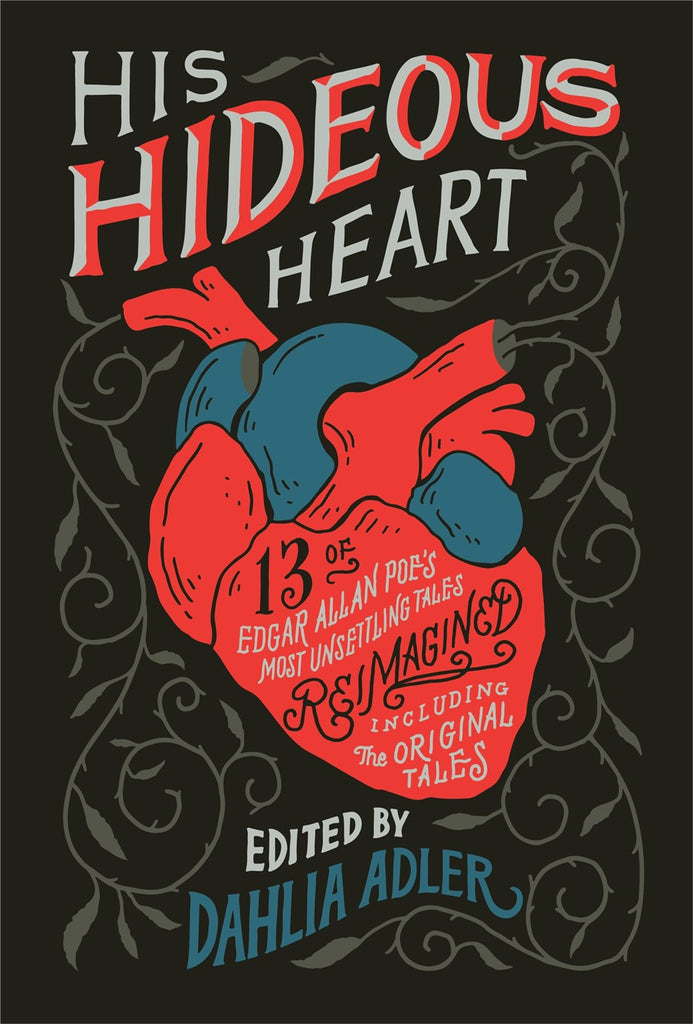 His Hideous Heart: 13 of Edgar Allan Poe's Most Unsettling Tales Reimagined