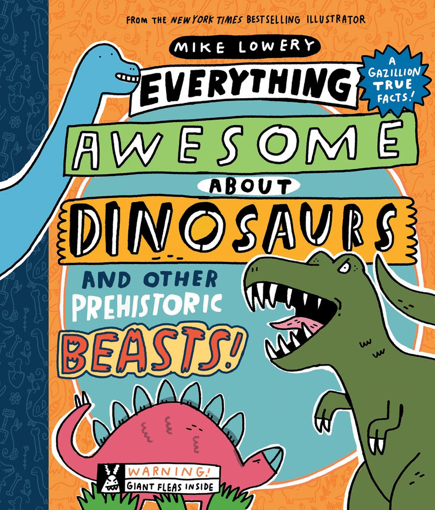 Everything Awesome About Dinosaurs and Other Prehistoric Beasts (Parkside Class 4-3)