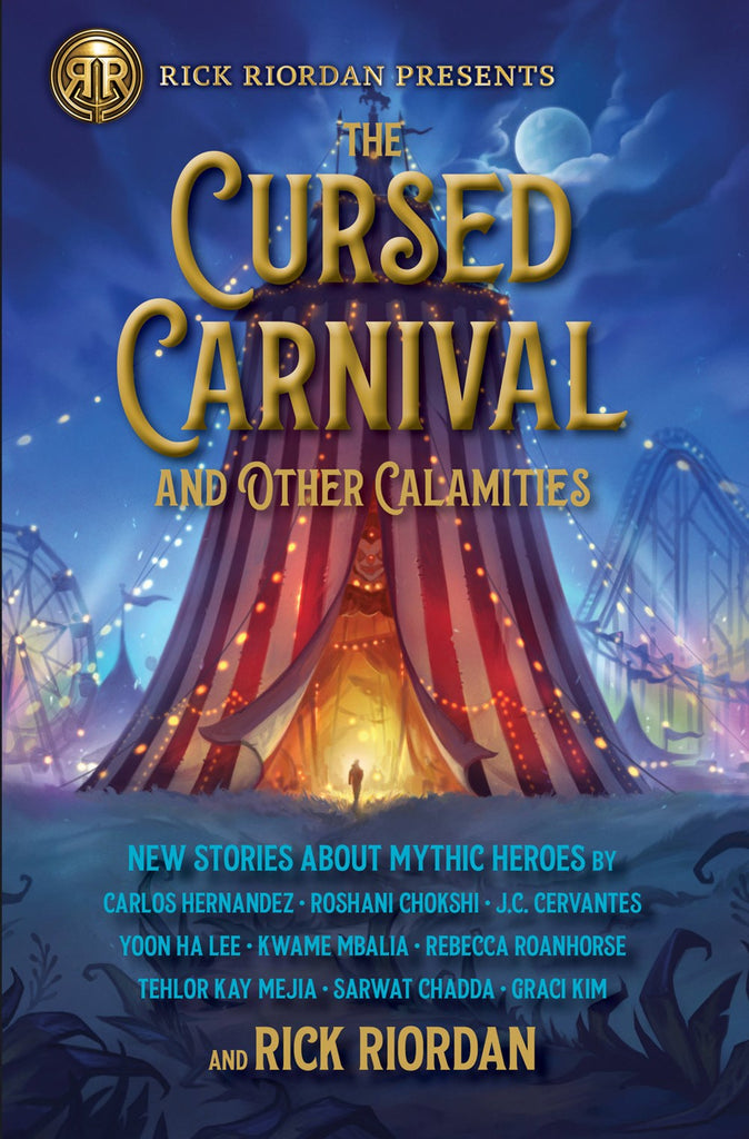 Cursed Carnival and Other Calamities: New Stories About Mythic Heroes*