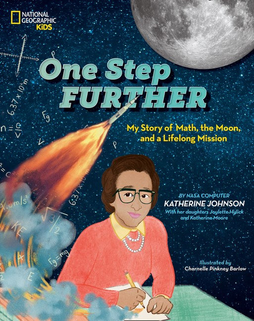 One Step Further : My Story of Math, the Moon, and a Lifelong Mission