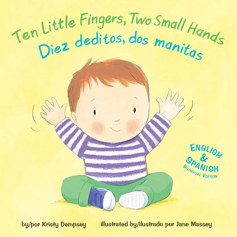 Ten Little Fingers, Two Small Hands / Diez deditos, dos manita