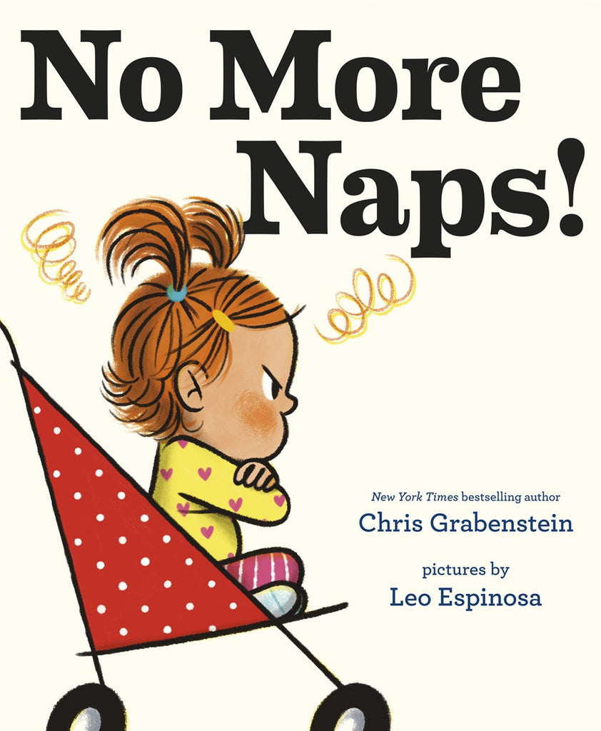 No More Naps! : A Story for When You're Wide-Awake and Definitely NOT Tired