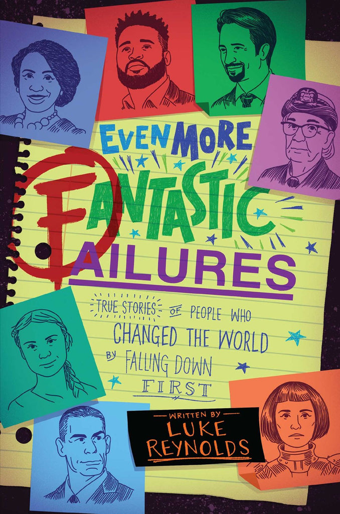 Even More Fantastic Failures : True Stories of People Who Changed the World by Falling Down First