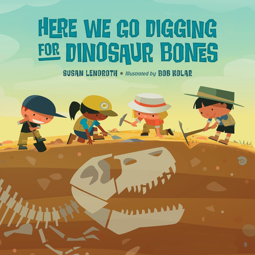 Here Wo Go Digging for Dinosaur Bones