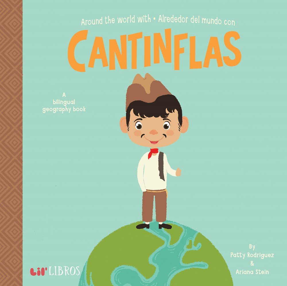 Around The World With - Alrededor Del Mundo Con Cantinflas: A Lil' Libros Bilingual Geography Book