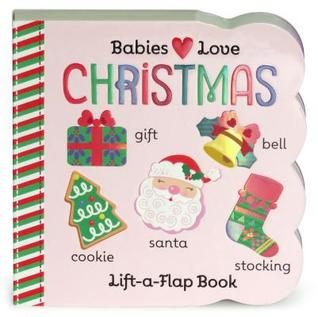 Babies Love Christmas: Chunky Lift a Flap Board Book