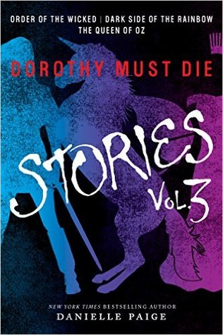 Dorothy Must Die Stories Vol. 3