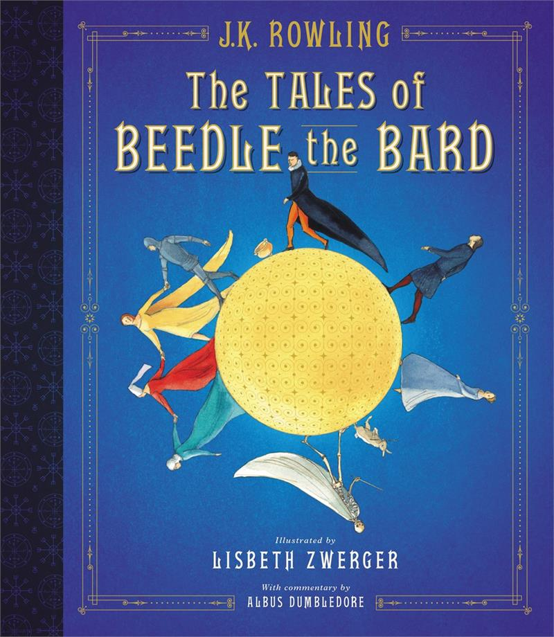 Tales of Beedle the Bard: The Illustrated Edition
