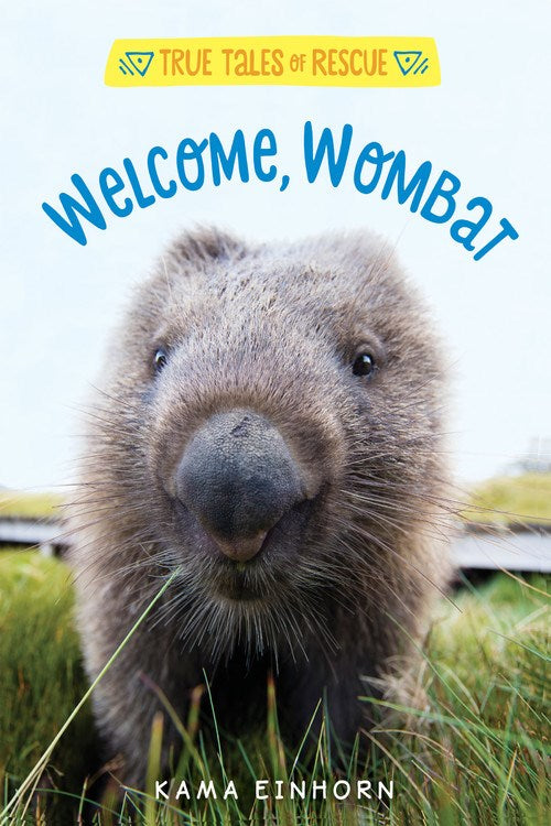 Welcome, Wombat: Tales of Rescue and Release