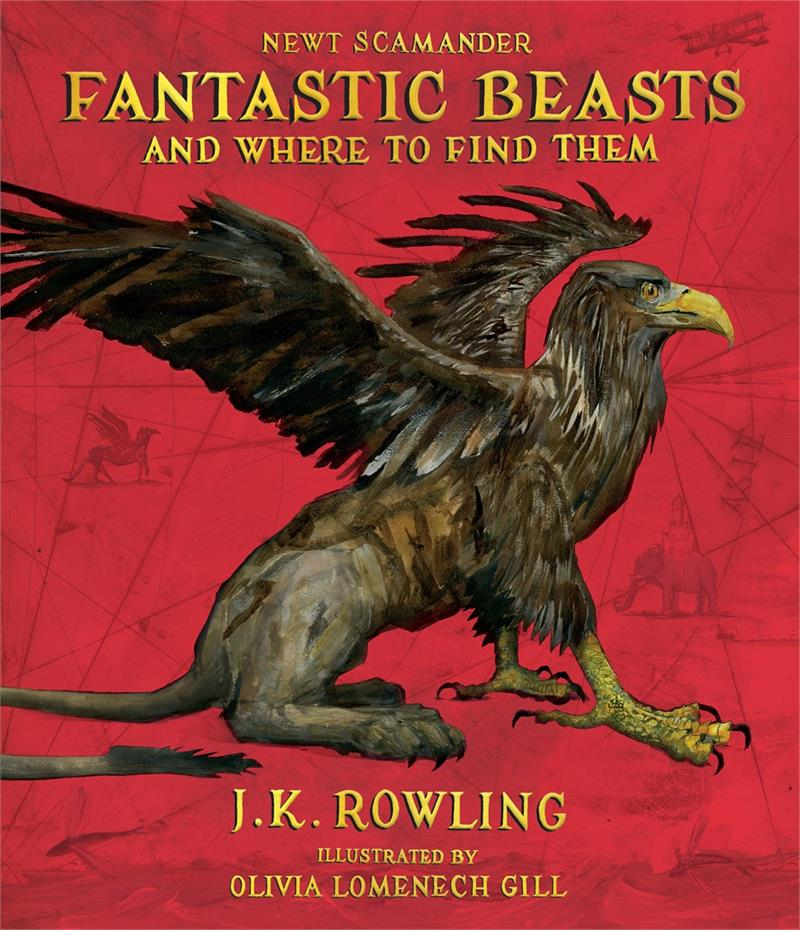 Fantastic Beasts and Where to Find Them: The Illustrated Edition