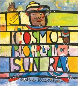 Cosmobiography of Sun Ra: The Sound of Joy Is Enlightening