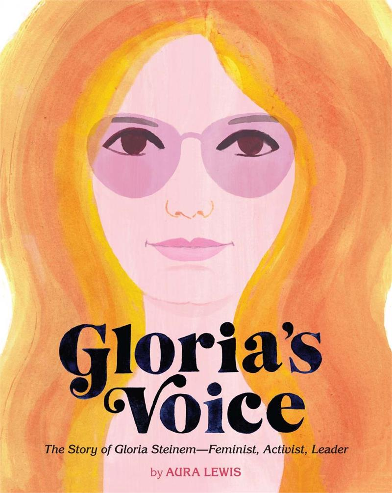 Gloria's Voice: The Story of Gloria SteinemFeminist, Activist, Leader