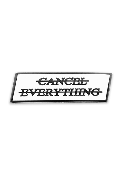 NO FUN Cancel Everything Lapel Pin