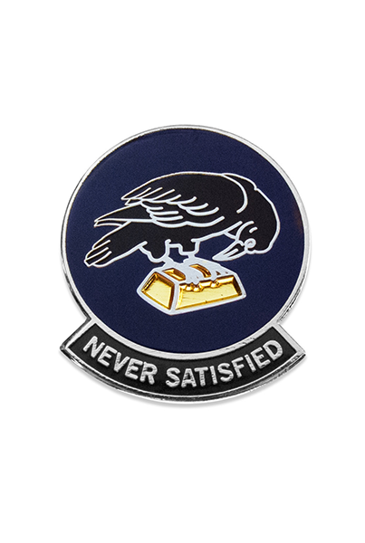 NO FUN Never Satisfied Lapel Pin