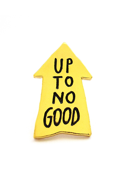 NO FUN Up To No Good Lapel Pin