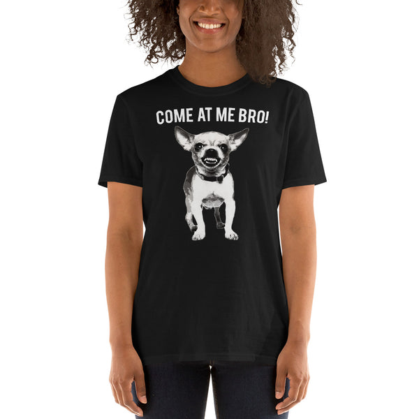 COME AT ME BRO! Women T-Shirt