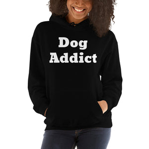 Dog Addict Hooded Sweatshirt
