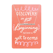 Load image into Gallery viewer, Discovery Is Just the Beginning Keepsake Necklace Card