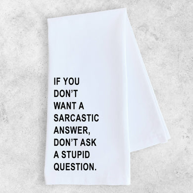 Sarcastic Answer - Tea Towel