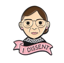 Load image into Gallery viewer, I Dissent RBG pin