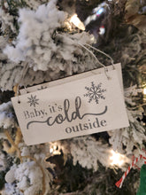 Load image into Gallery viewer, Baby It's Cold Outside Whitewash Ornament