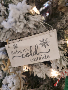 Baby It's Cold Outside Whitewash Ornament