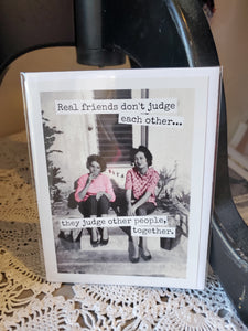 Real Friends Don't Judge Each Other Card