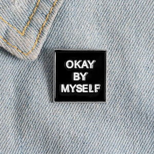 Okay By Myself Enamel Pin
