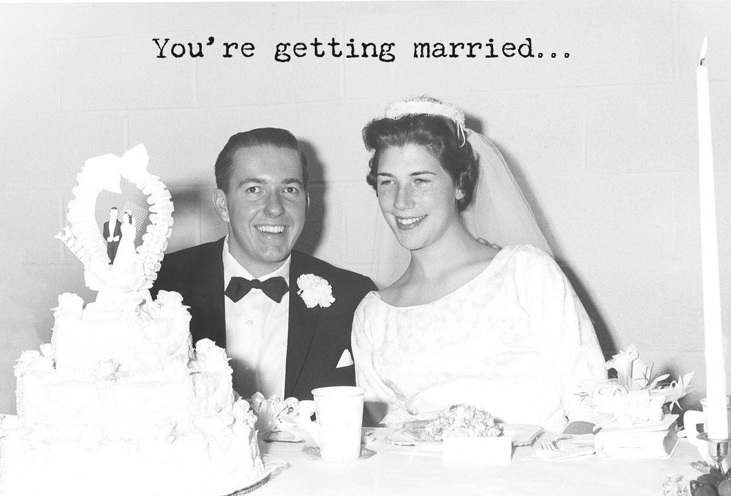 You're Getting Married Wedding Card