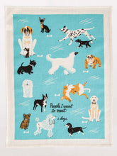 Load image into Gallery viewer, People I Want To Meet: Dogs Dish Towel