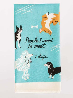 People I Want To Meet: Dogs Dish Towel - Time & Again Shop