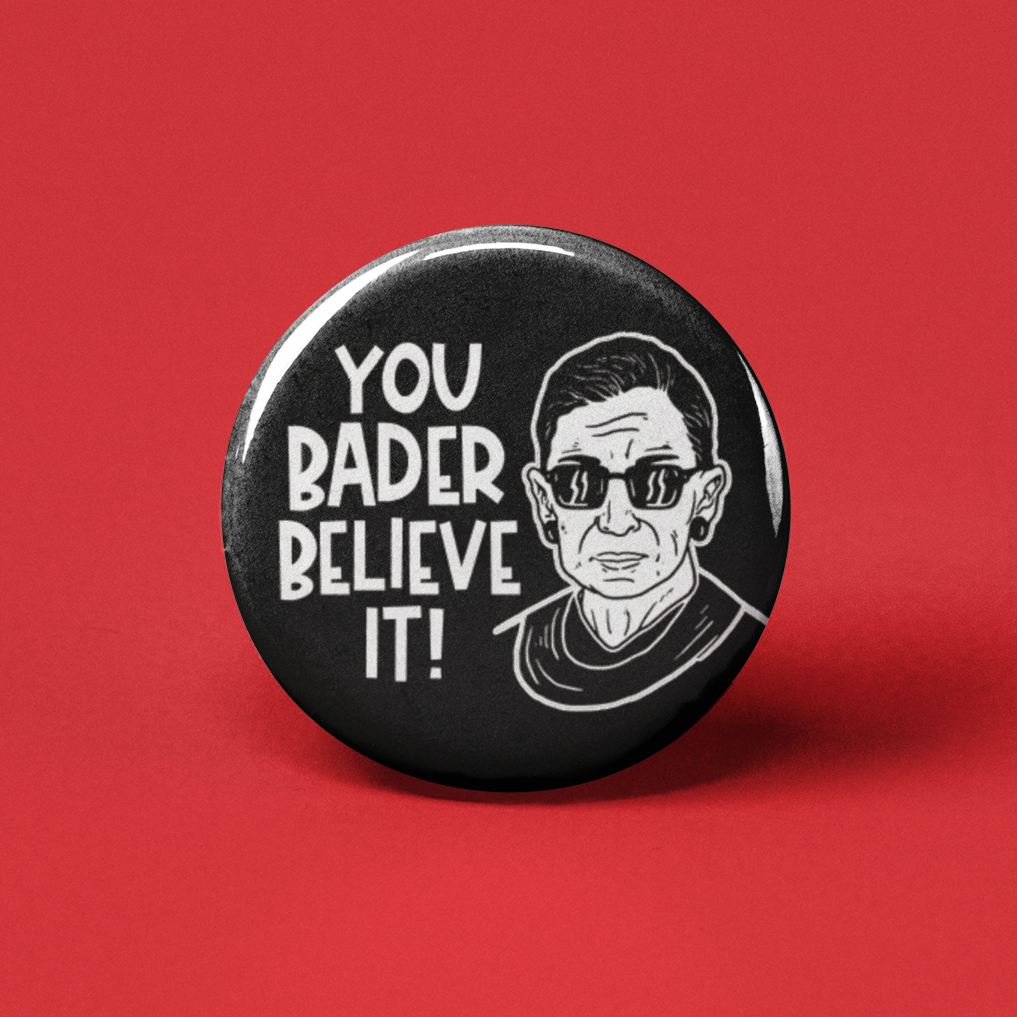 You Bader Believe it! Pinback Button