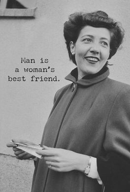 Man Is A Woman's Best Friend Card - Time & Again Shop