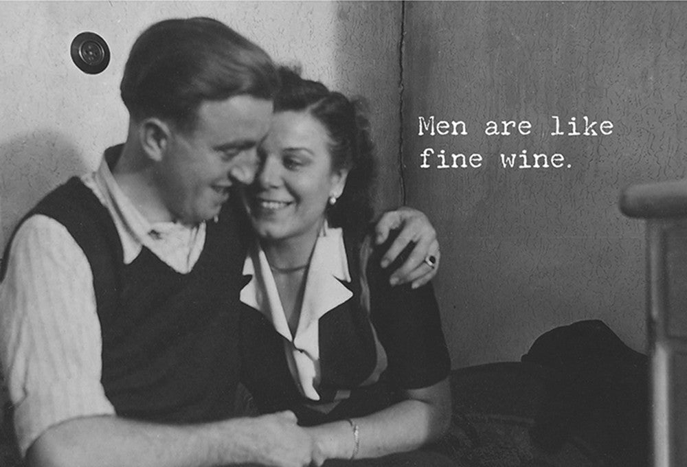 Men Are Like Fine Wine Card