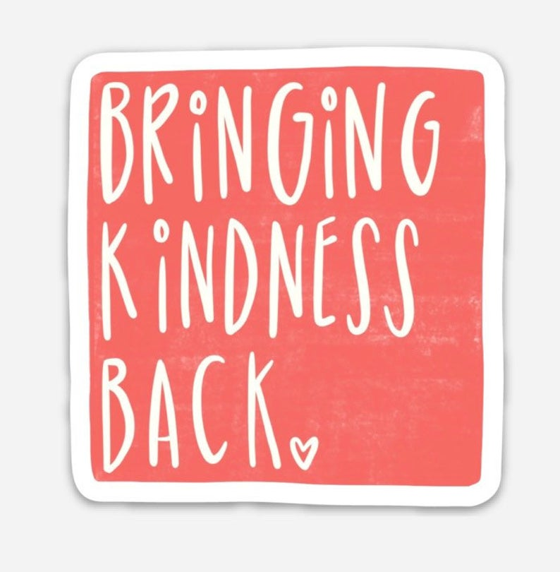 Bringing Kindness Back Vinyl Sticker