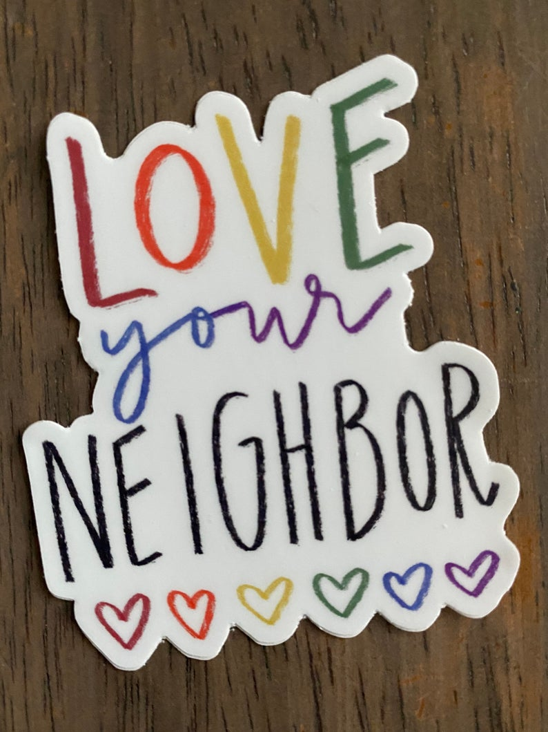 Love Your Neighbor Vinyl Sticker