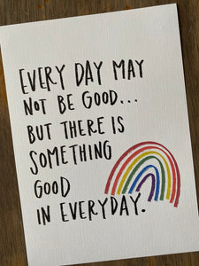 There is Something Good in Every Day 5x7 Print