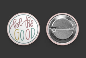 Be the Good Pinback Button
