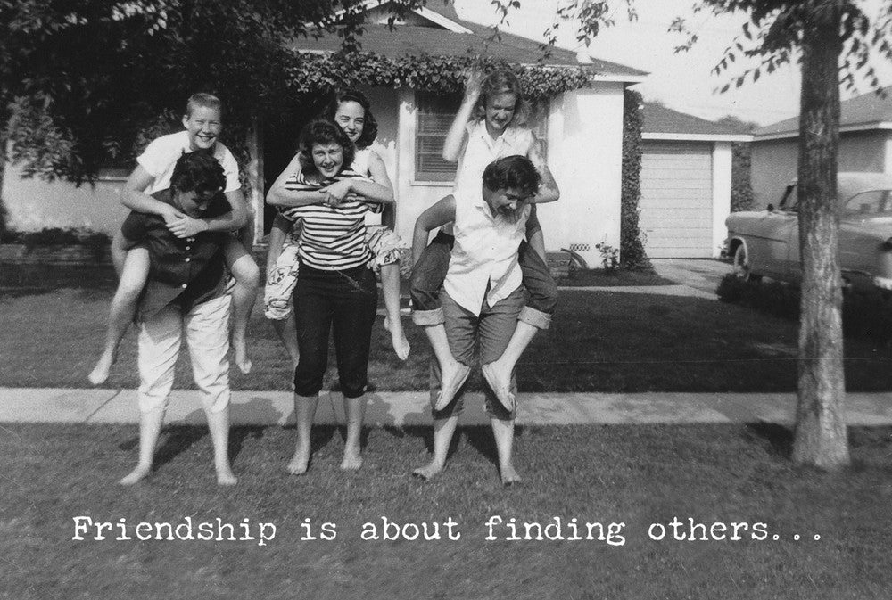 Friendship is about finding others... card