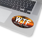 Sticker:  WTF Welcome To Florida